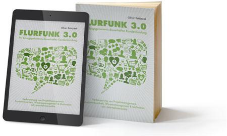FLURFUNK 3.0 – Ihr Erfolgsgeheimnis dauerhafter Kundenbindung
