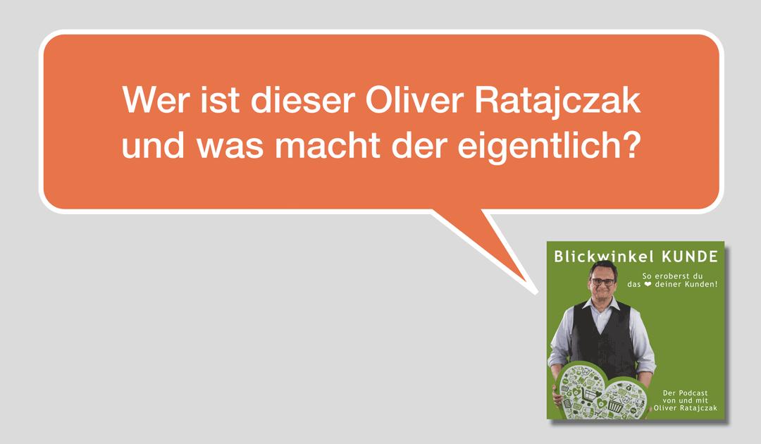 001 Wer ist dieser Dr. Oliver Ratajczak und was macht der eigentlich?