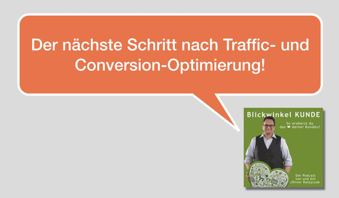 004 Der nächste Schritt nach Traffic- und Conversion-Optimierung!