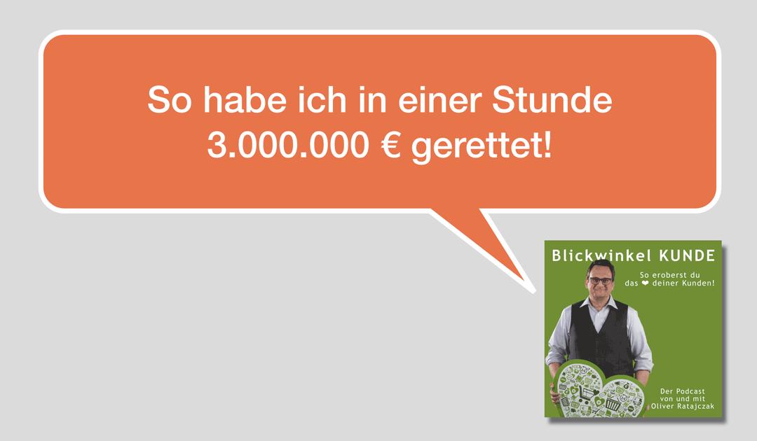 009 So habe ich in einer Stunde 3.000.000 € gerettet!