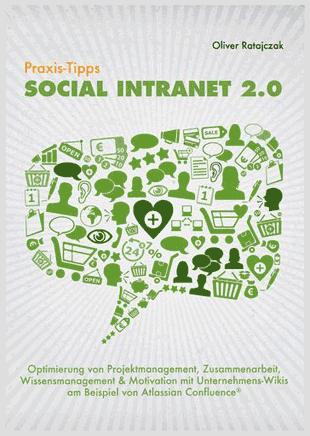 Mein Buch zu meinen Vorträgen und Keynotes zum Thema Social Intranet 2.0