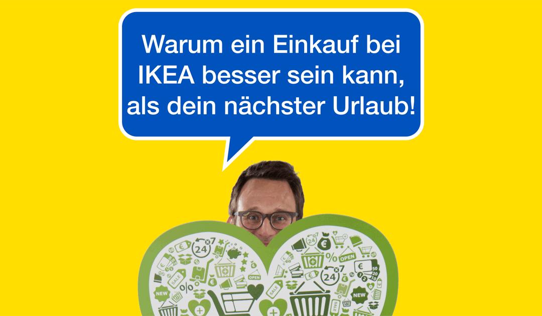 021 Warum ein Einkauf bei IKEA besser sein kann, als dein nächster Urlaub?