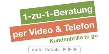 1-zu-1-Beratung per Videochat oder Telefon - Kundenbrille to go