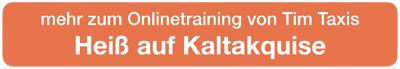 Online-Training Heiß auf Kaltakquise von und mit Tim Taxis