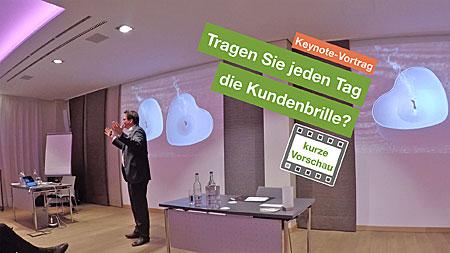 Keynote-Vortrag: Tragen Sie jeden tag die Kundenbrille?