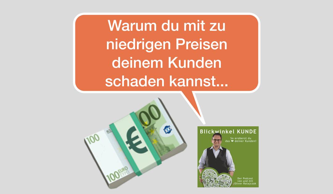 074 Preispolitik: Warum du mit zu niedrigen Preisen deinem Kunden schaden kannst...