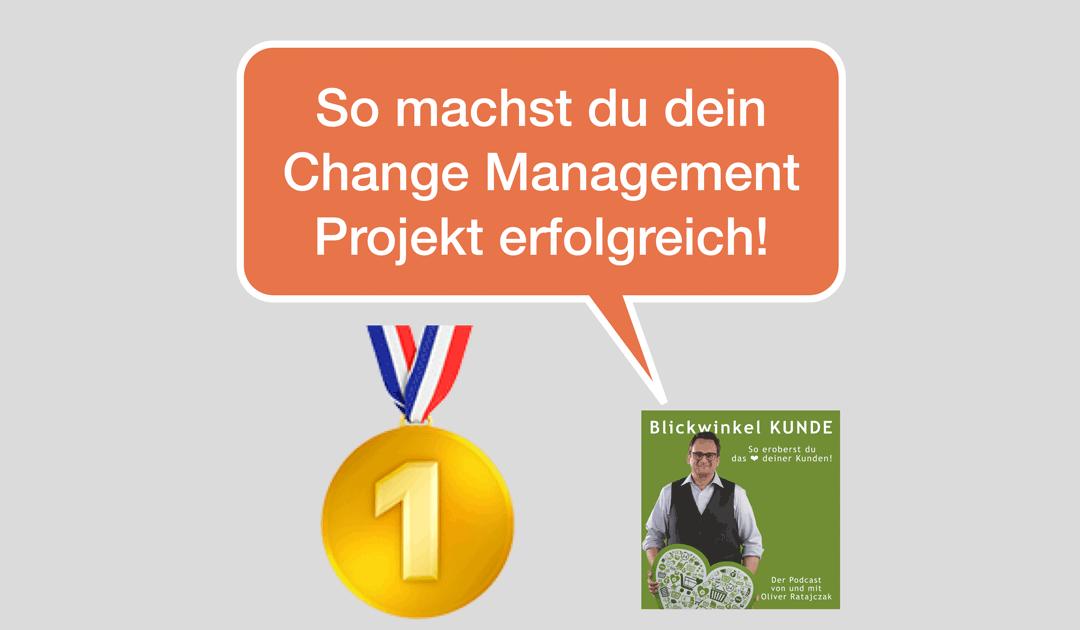 077 So wird dein Change Management Projekt erfolgreich!